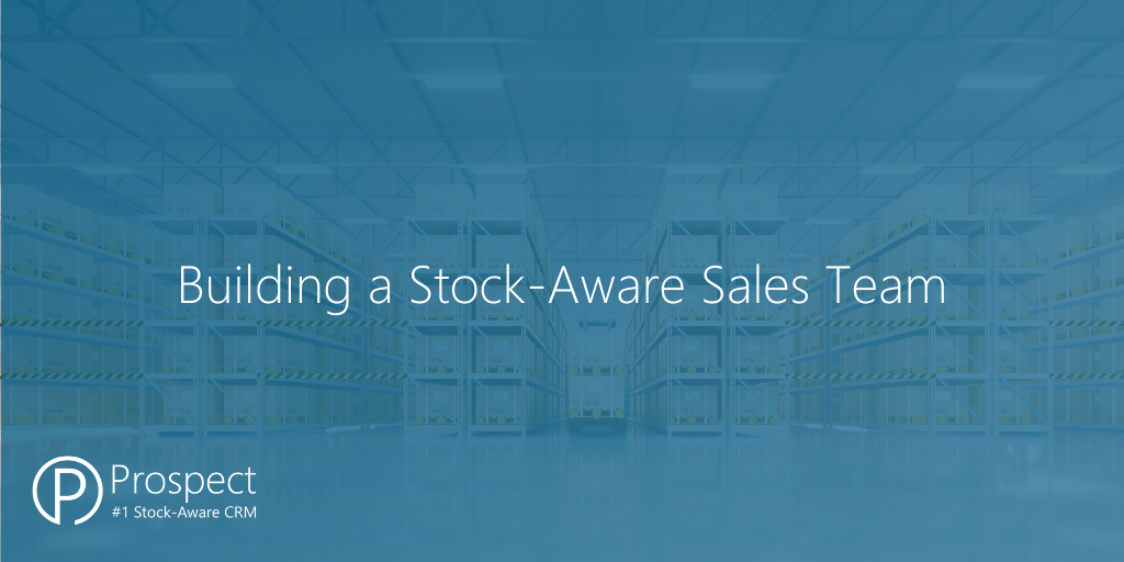 Building a Stock-Aware Sales Team