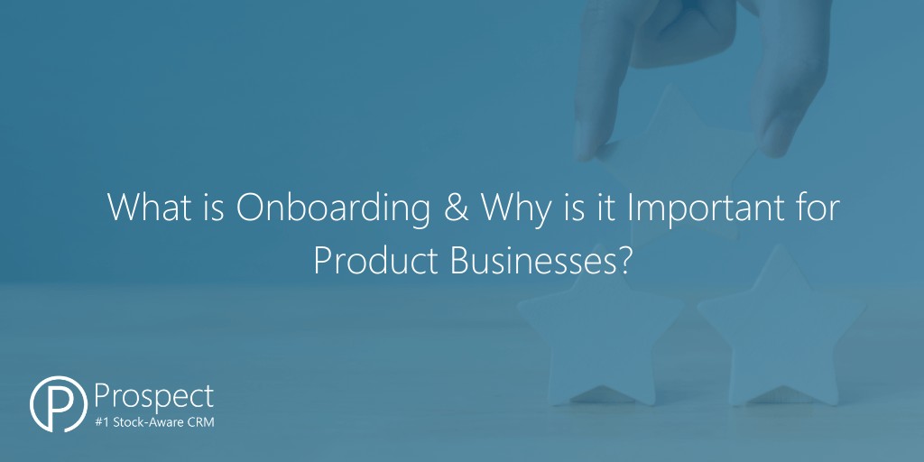 What is Onboarding & Why is it Important for Product Businesses?