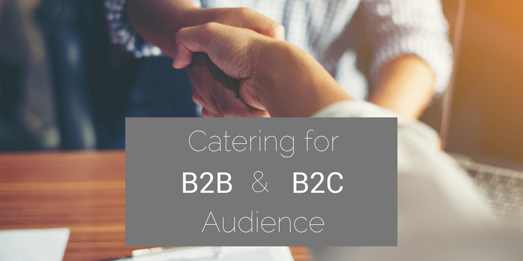 Catering for both B2B and B2C audiences